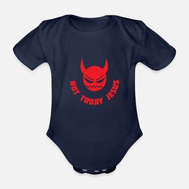 Funny Kids Not Today Jesus Satan Hell Occult Gift - Organic Short-Sleeved Baby Bodysuit