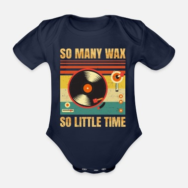Hipster So Many Wax - So Little Time - Music Vinyl Lover - - Organic Short-Sleeved Baby Bodysuit