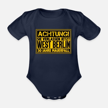 West Berlin ATTENTION You are leaving West Berlin Wall now - Organic Short-Sleeved Baby Bodysuit