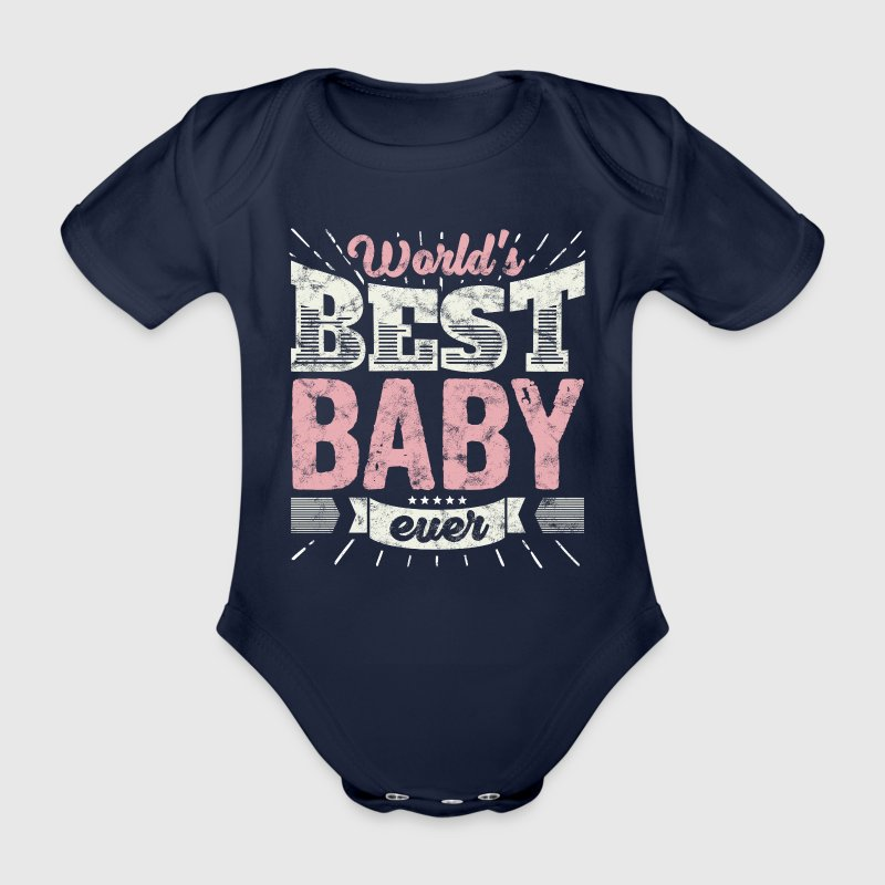 Familien Geschenk Shirt: World's best Baby ever - Baby Bio-Kurzarm-Body