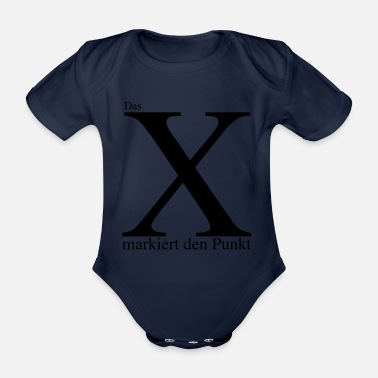 Mark Something The X marks the point - Organic Short-sleeved Baby Bodysuit