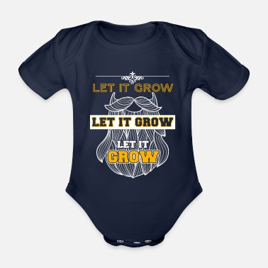 Beard Let It Grow Funny Beard Memes - Organic Short-Sleeved Baby Bodysuit