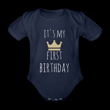 It's my first birthday - Organic Short-sleeved Baby Bodysuit