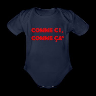 French phrase in red: comme ci, comme ca - Organic Short-sleeved Baby Bodysuit