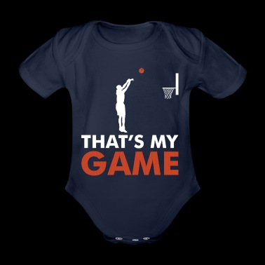 That's my Game Basketball T-Shirt Gift - Organic Short-sleeved Baby Bodysuit