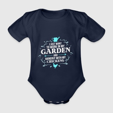 GARDENING - I Just Want To Work In My Garden Chick - Baby Bio-Kurzarm-Body