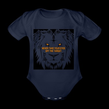 Never take your eyes Off the target ! Ziele Shirt - Baby Bio-Kurzarm-Body
