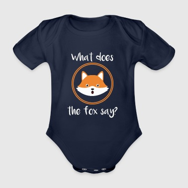 What does the fox say cute gift comic idea - Organic Short-sleeved Baby Bodysuit