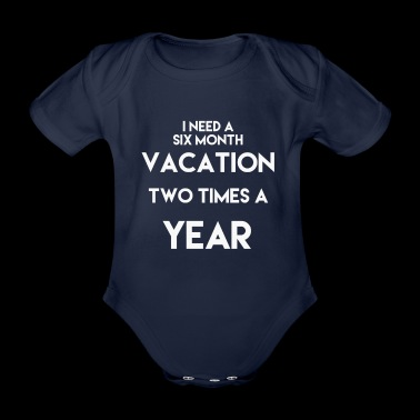 Need a vacation - Baby Bio-Kurzarm-Body