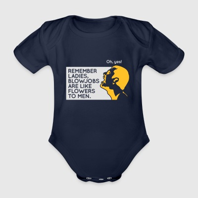 Blowjobs Are Like Flowers For Men - Organic Short-sleeved Baby Bodysuit