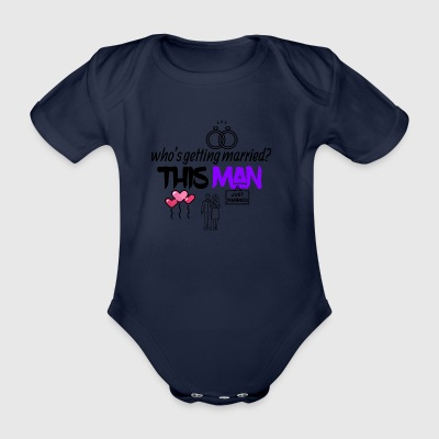 This man is getting married - Organic Short-sleeved Baby Bodysuit