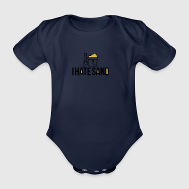 I hate sand - Organic Short-sleeved Baby Bodysuit