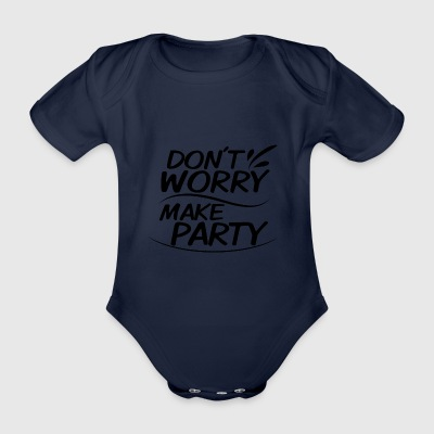 Don't Worry - make party - Organic Short-sleeved Baby Bodysuit