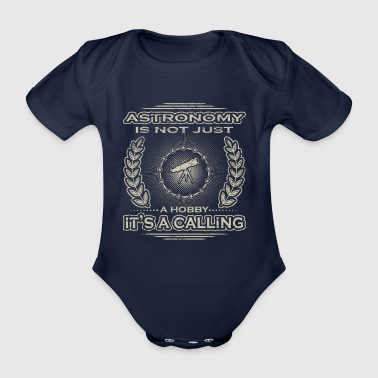 not a hobby calling job provision astronomy astro - Organic Short-sleeved Baby Bodysuit