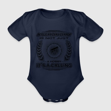 not a calling hobby job bestimmung astronomy astro - Organic Short-sleeved Baby Bodysuit