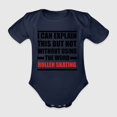 Can explain relationship born love ROLLER SKATING - Organic Short-sleeved Baby Bodysuit