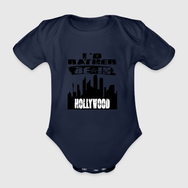 Gift Id rather be in Hollywood - Organic Short-sleeved Baby Bodysuit