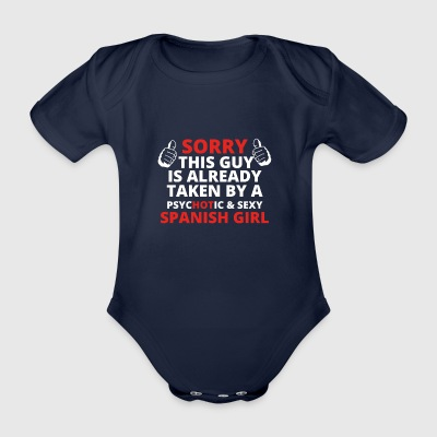 GIFT SORRY THIS GUY TAKEN SPANISH GIRL - Organic Short-sleeved Baby Bodysuit
