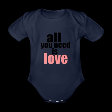 all you need is love Liebe Geschenk Geburtstag - Baby Bio-Kurzarm-Body