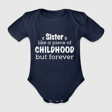 A sister is a piece of childhood - forever - Organic Short-sleeved Baby Bodysuit