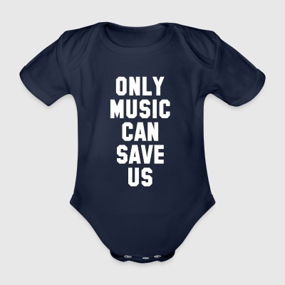 ONLY MUSIC CAN SAVE US - Organic Short-sleeved Baby Bodysuit