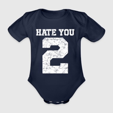 I hate you too | Hate you 2 - Organic Short-sleeved Baby Bodysuit