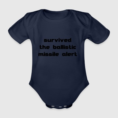 survived the ballistic missile alert - Organic Short-sleeved Baby Bodysuit