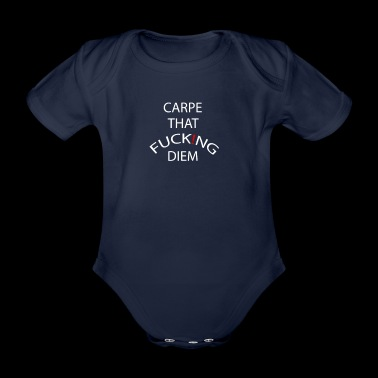 Carpe that fucking knows that - Organic Short-sleeved Baby Bodysuit