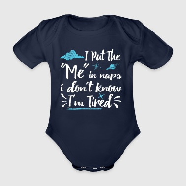 Funny Me in Naps Quotes T-shirt - Organic Short-sleeved Baby Bodysuit