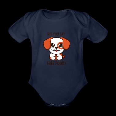 Cute Dog loves free food Shirt | Funny doggy Hund - Baby Bio-Kurzarm-Body