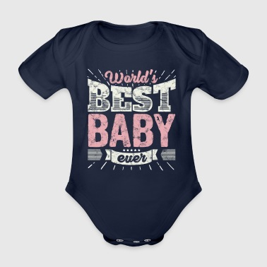 Family Gift Shirt: World's best Baby ever - Organic Short-sleeved Baby Bodysuit
