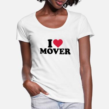 Movers I love mover - Women's Scoop-Neck T-Shirt