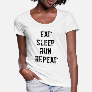 EAT SLEEP RUN REPEAT - Frauen T-Shirt mit U-Ausschnitt