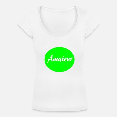 Amateur Amateur - Women's Scoop-Neck T-Shirt