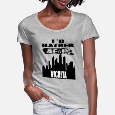Wichita Gift Id rather be in Wichita - Women's Scoop-Neck T-Shirt