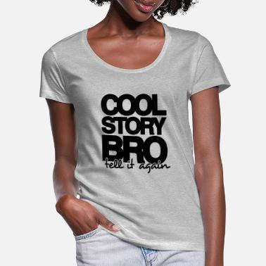 Tell It Again COOL STORY BRO, TELL IT AGAIN - ONE COLOUR - T-shirt med u-ringning dam