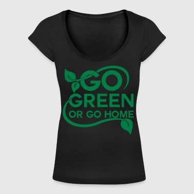 Go green or go home - Camiseta con escote redondo mujer