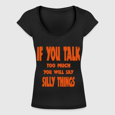 if you talk www.Claudia-Moda.at - Vrouwen T-shirt met U-hals