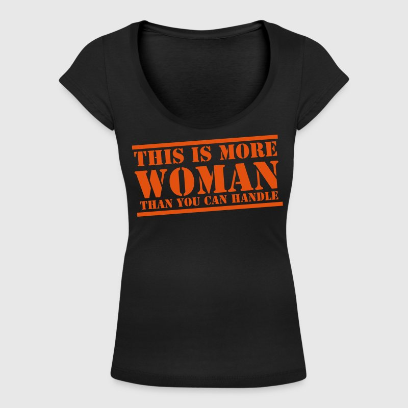 This more WOMAN than you can handle!  - Women's Scoop Neck T-Shirt