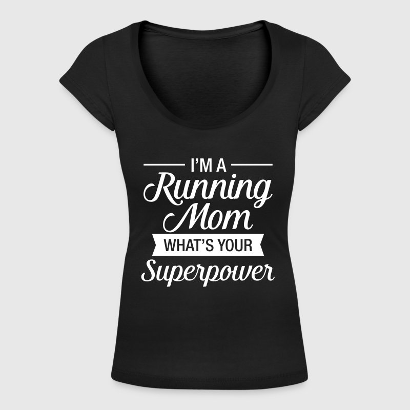 I'm A Running Mom - What's Your Superpower - Vrouwen T-shirt met U-hals