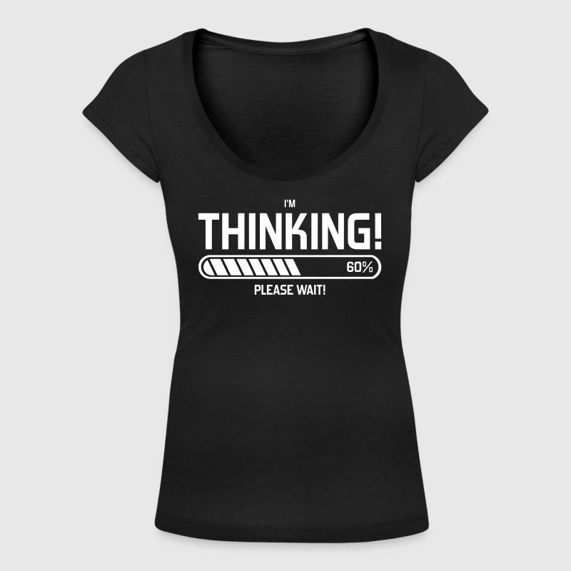 i'm Thinking! Please Wait! - T-shirt col U Femme