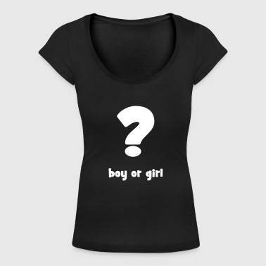 Boy Or Girl boy or girl ? - Vrouwen T-shirt met U-hals