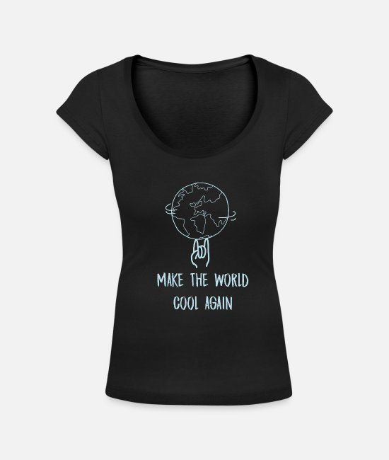 Nature T-Shirts - Make the world cool again - Women's Scoop-Neck T-Shirt black