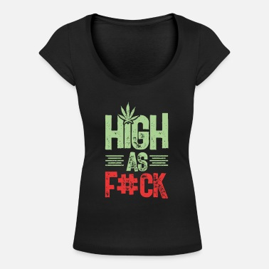 Marijuana High stoned cannabis weed - Women's Scoop-Neck T-Shirt