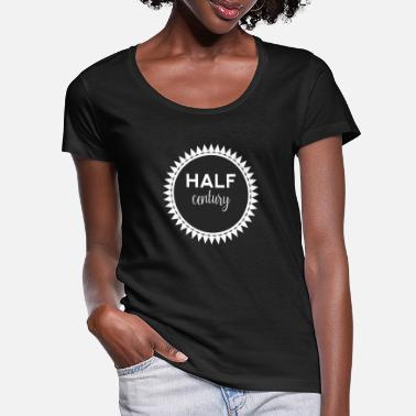 Century 50th birthday: Half Century - Women's Scoop-Neck T-Shirt