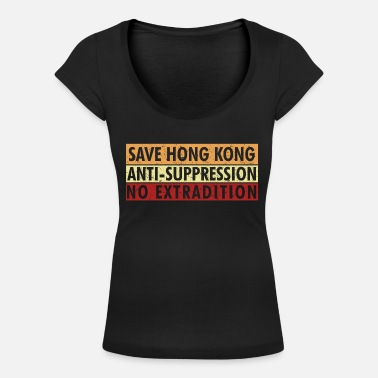 Suppression Save Hong Kong Anti Suppression No Extradition - Women's Scoop-Neck T-Shirt
