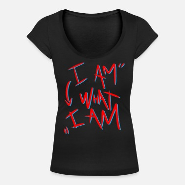I Am i am what i am - Women's Scoop-Neck T-Shirt