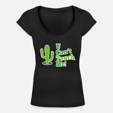 Satyr U Can't Touch Me - Sarcasm - Women's Scoop-Neck T-Shirt