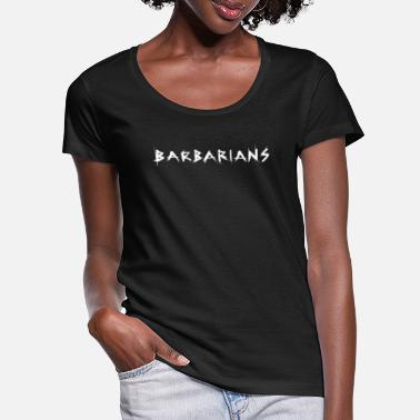 Barbarian Barbarians - barbarians - Women's Scoop-Neck T-Shirt
