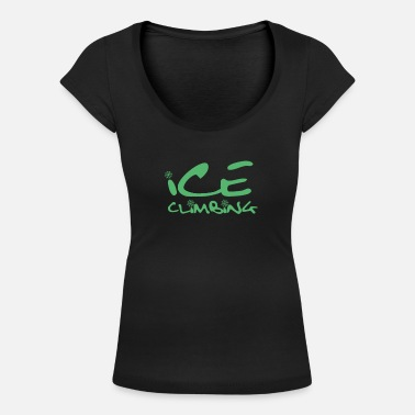 Ice Axee Ice climber ice climbing athlete ice climbing ice - Women's Scoop-Neck T-Shirt
